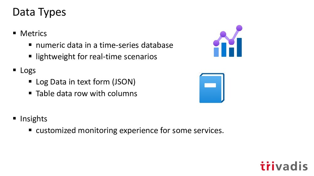 Data Types ▪ Metrics ▪ numeric data in a time-s...