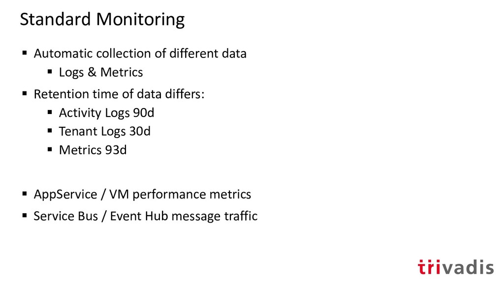 Standard Monitoring ▪ Automatic collection of d...
