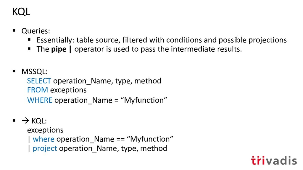 KQL ▪ Queries: ▪ Essentially: table source, fil...