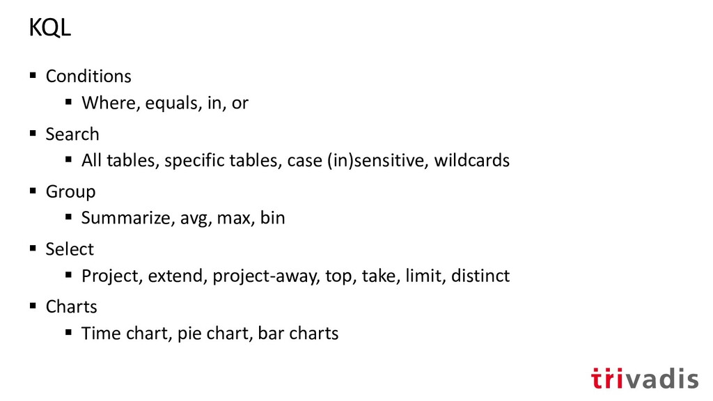 KQL ▪ Conditions ▪ Where, equals, in, or ▪ Sear...