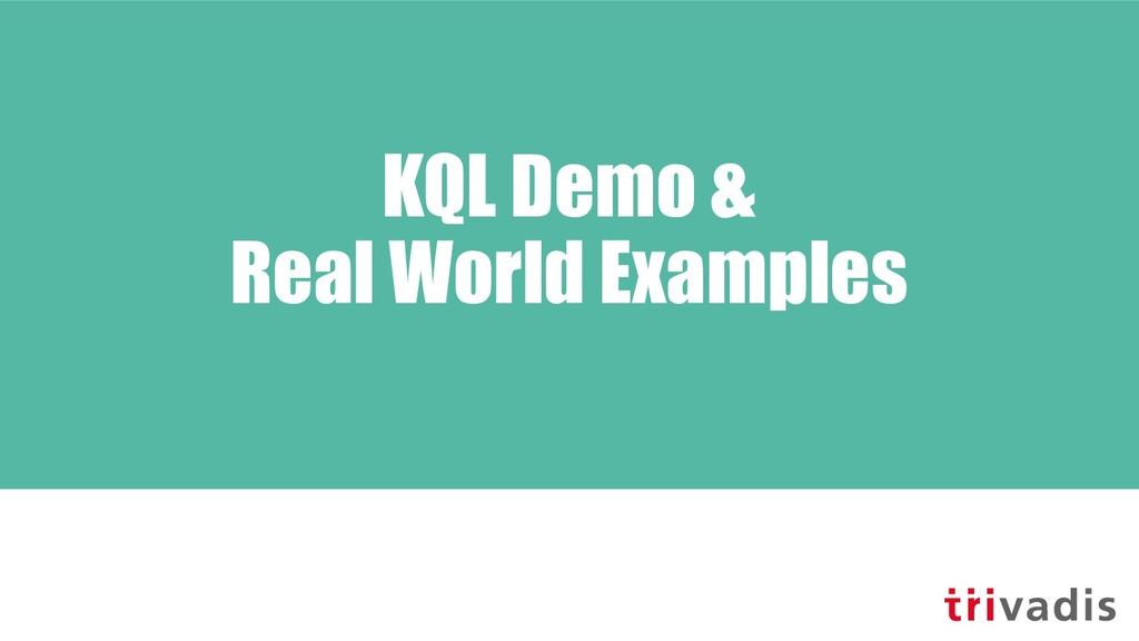 KQL Demo & Real World Examples