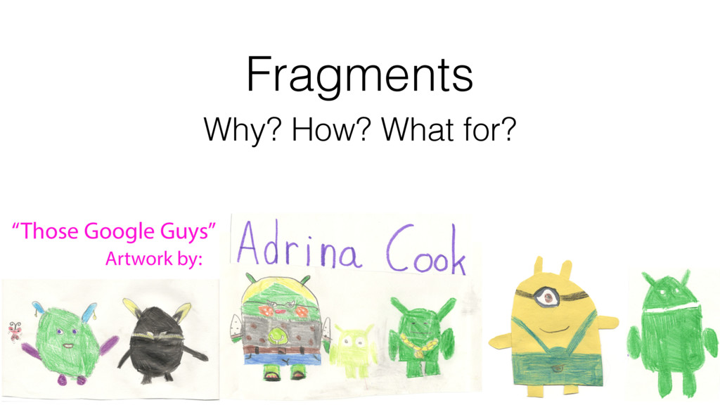 Fragments Why? How? What for?
