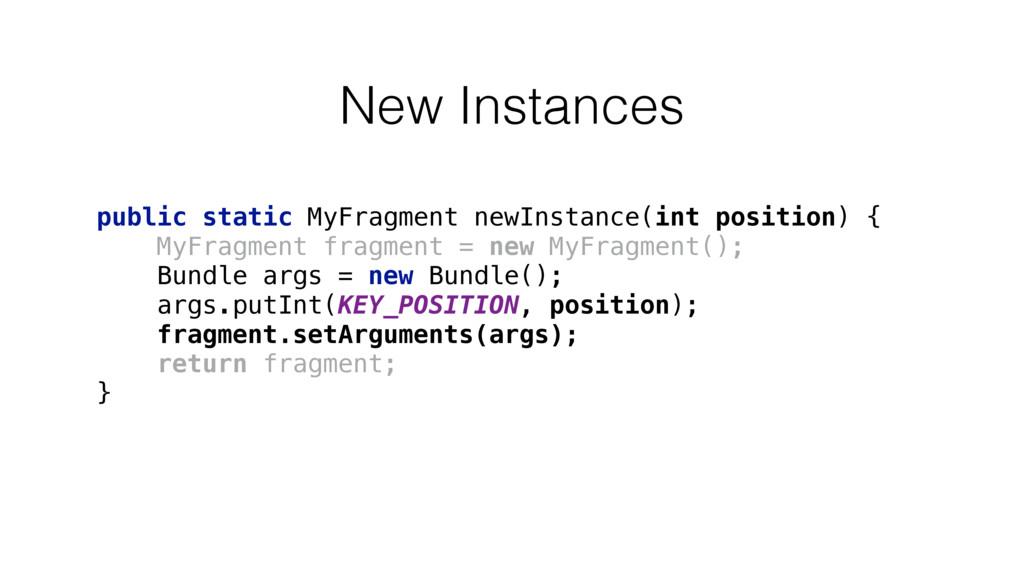 public static MyFragment newInstance(int positi...