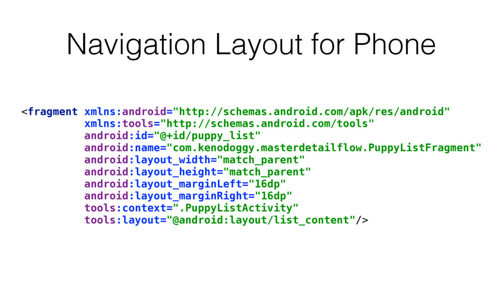 Navigation Layout for Phone <fragment xmlns:and...