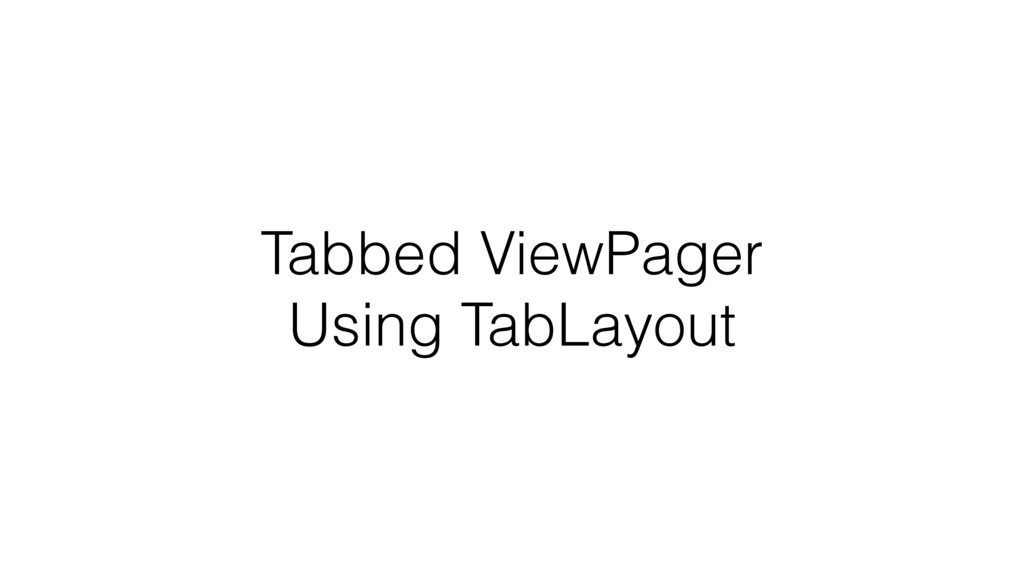 Tabbed ViewPager Using TabLayout