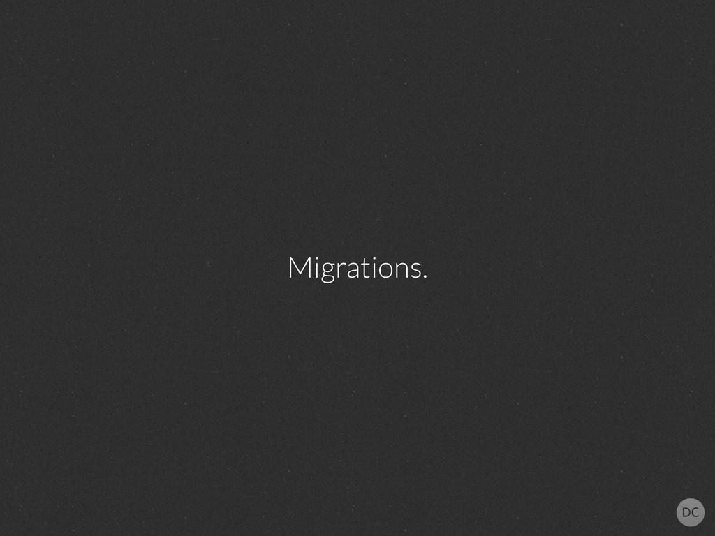 Migrations.