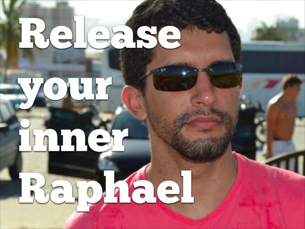 Release your inner Raphael