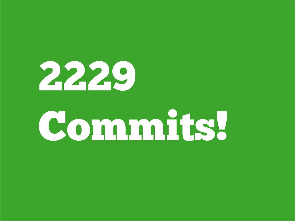 2229 Commits!