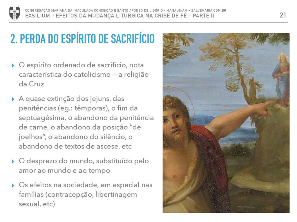 2. PERDA DO ESPÍRITO DE SACRIFÍCIO ▸ O espírito...