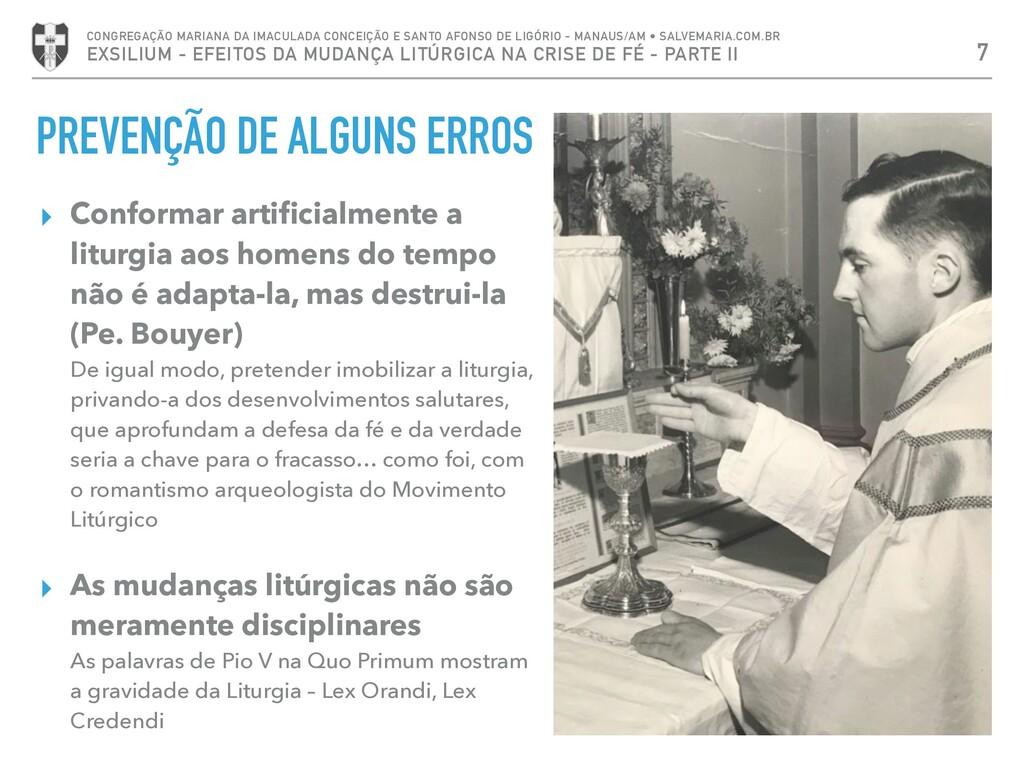 PREVENÇÃO DE ALGUNS ERROS ▸ Conformar artificial...