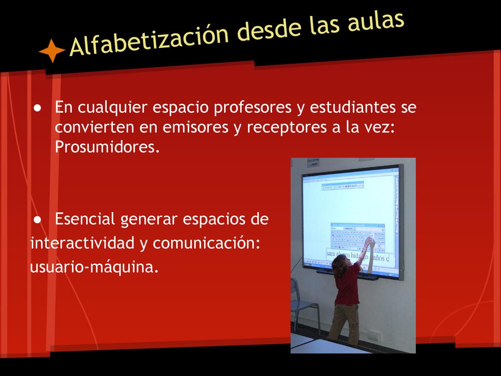 Alfabetización desde las aulas ● En cualquier e...