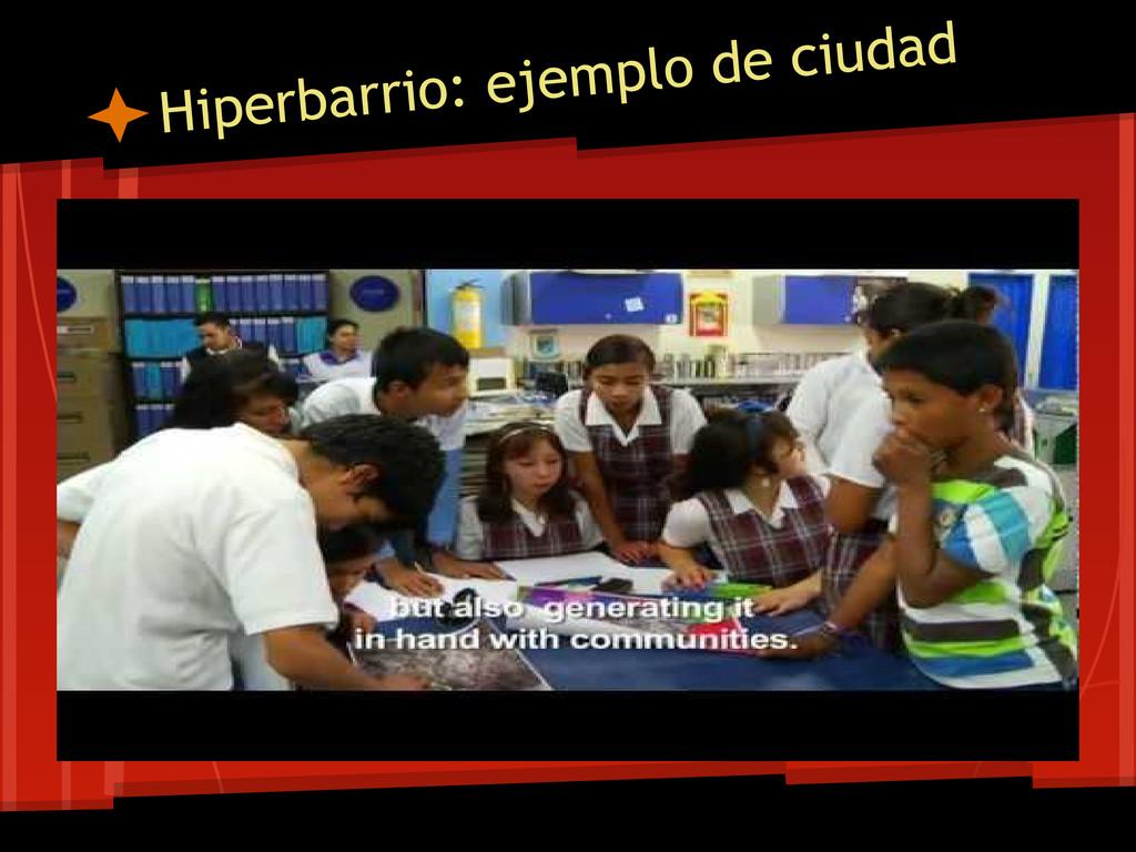 Hiperbarrio: ejemplo de ciudad