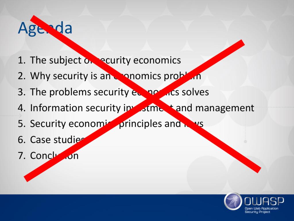 Agenda 1. The subject of security economics 2. ...