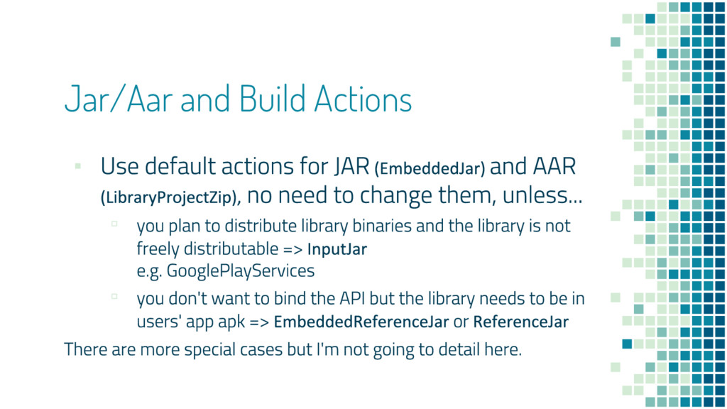 Jar/Aar and Build Actions ▪ ▫ ▫
