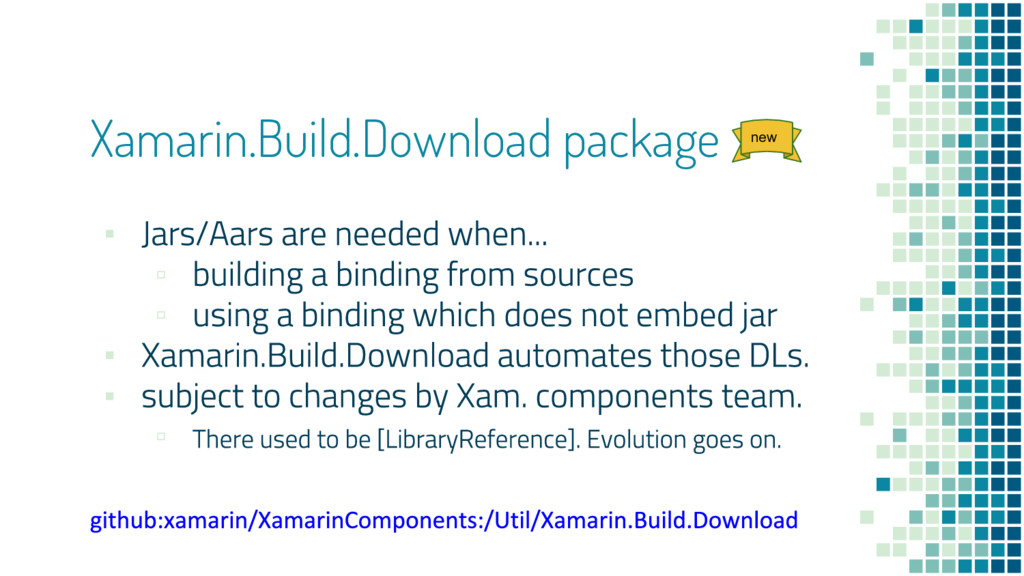 Xamarin.Build.Download package ▪ ▫ ▫ ▪ ▪ ▫ new