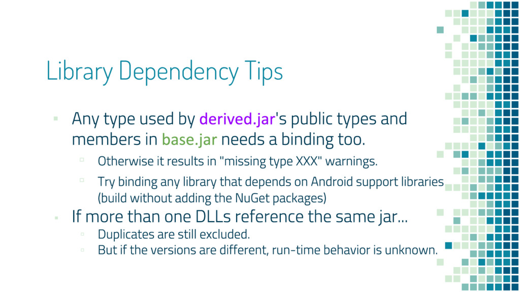 Library Dependency Tips ▪ ▫ ▫ ▪ ▫ ▫