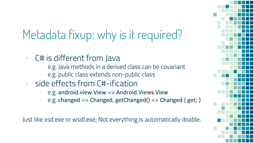Metadata fixup: why is it required? ▪ ▫ ▫ ▪ ▫ ▫