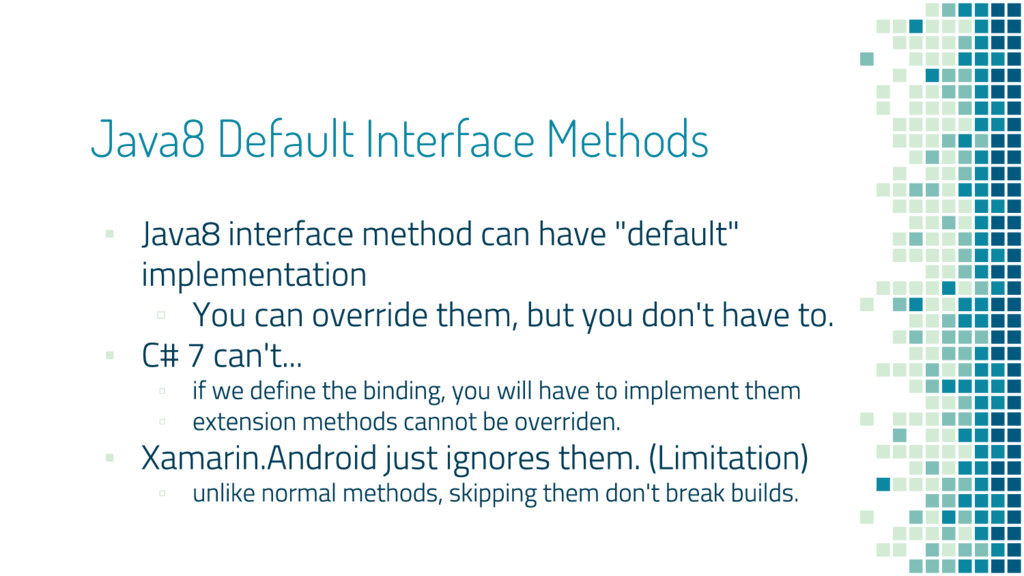 Java8 Default Interface Methods ▪ ▫ ▪ ▫ ▫ ▪ ▫
