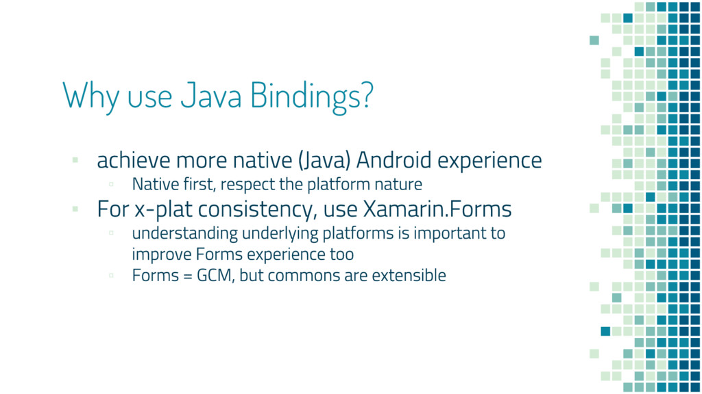 Why use Java Bindings? ▪ ▫ ▪ ▫ ▫