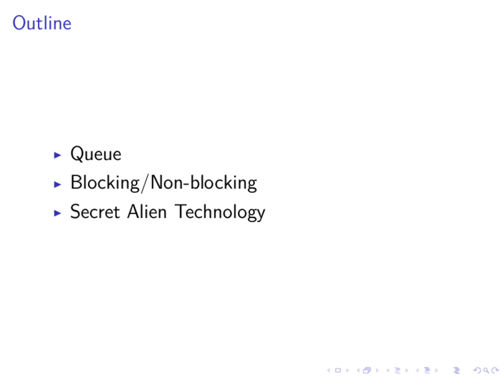 Outline Queue Blocking/Non-blocking Secret Alie...