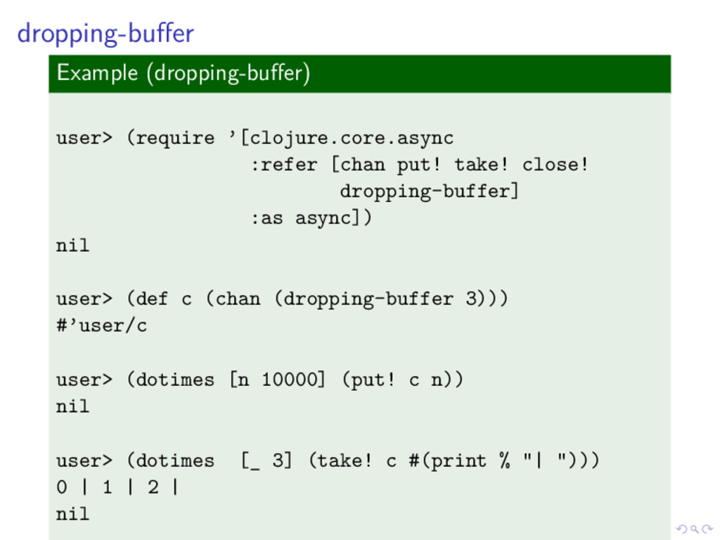dropping-buffer Example (dropping-buffer) user> (...