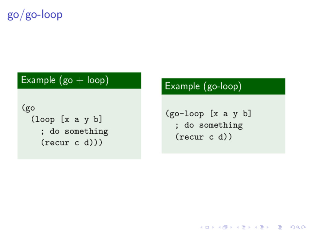 go/go-loop Example (go + loop) (go (loop [x a y...
