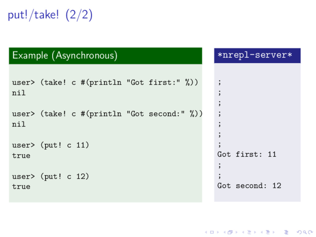 put!/take! (2/2) Example (Asynchronous) user> (...
