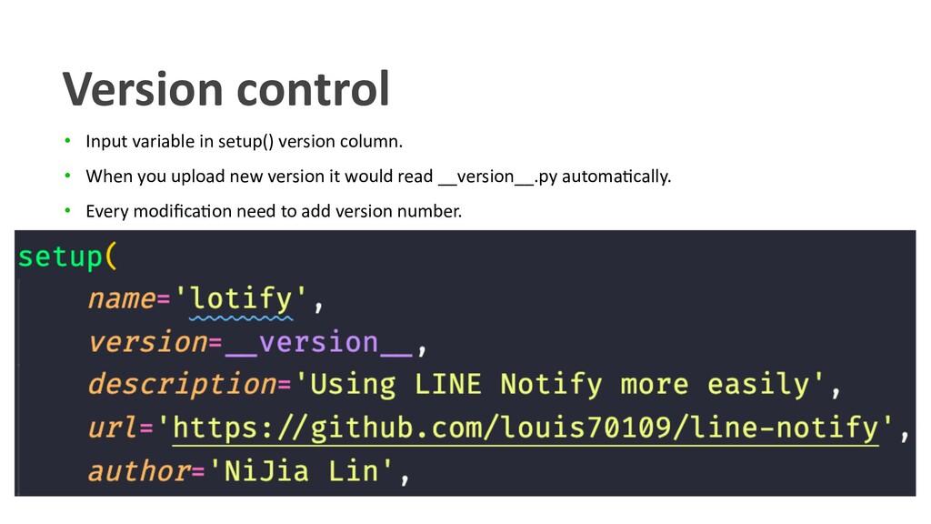 • Input variable in setup() version column. • W...
