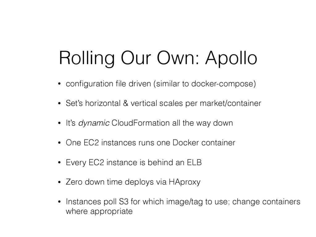 Rolling Our Own: Apollo • configuration file driv...