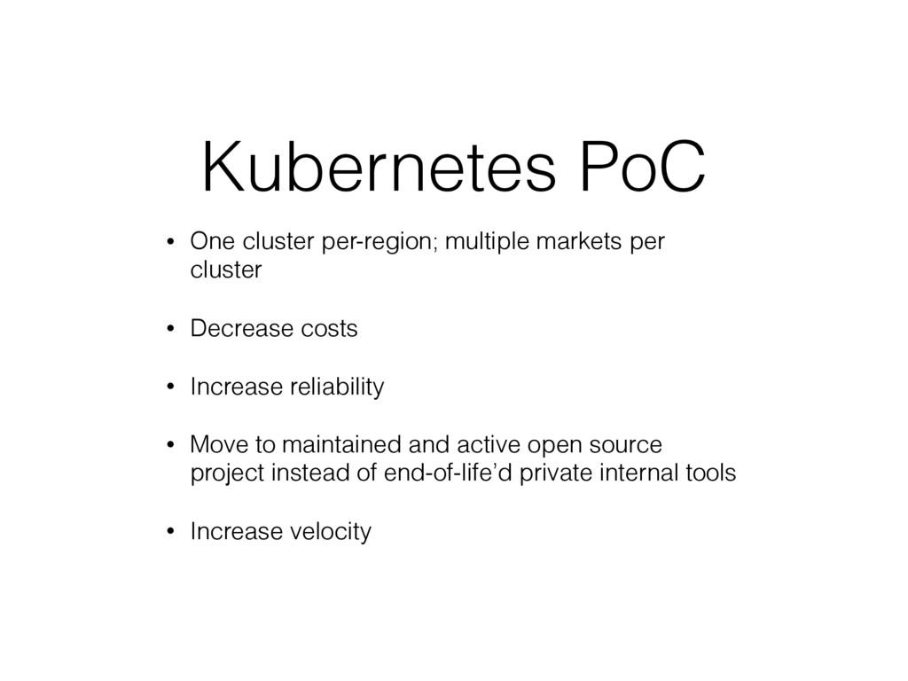 Kubernetes PoC • One cluster per-region; multip...