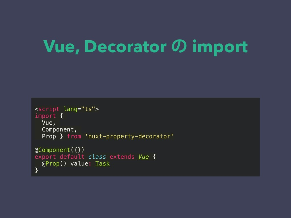 "Vue, Decorator ͷ import  <script lang=""ts""> im..."