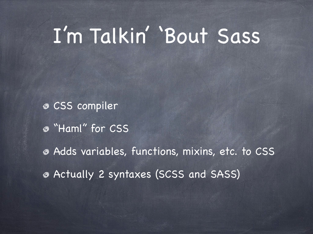 """I'm Talkin' 'Bout Sass CSS compiler """"Haml"""" for ..."""