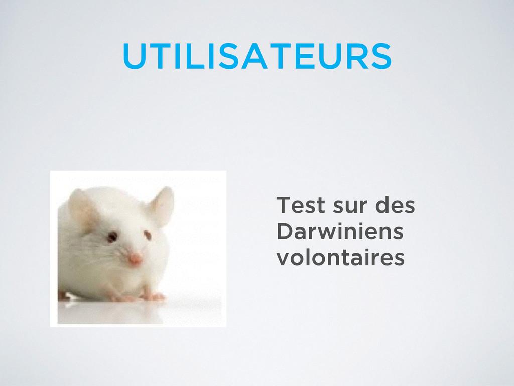 Test sur des Darwiniens volontaires UTILISATEURS