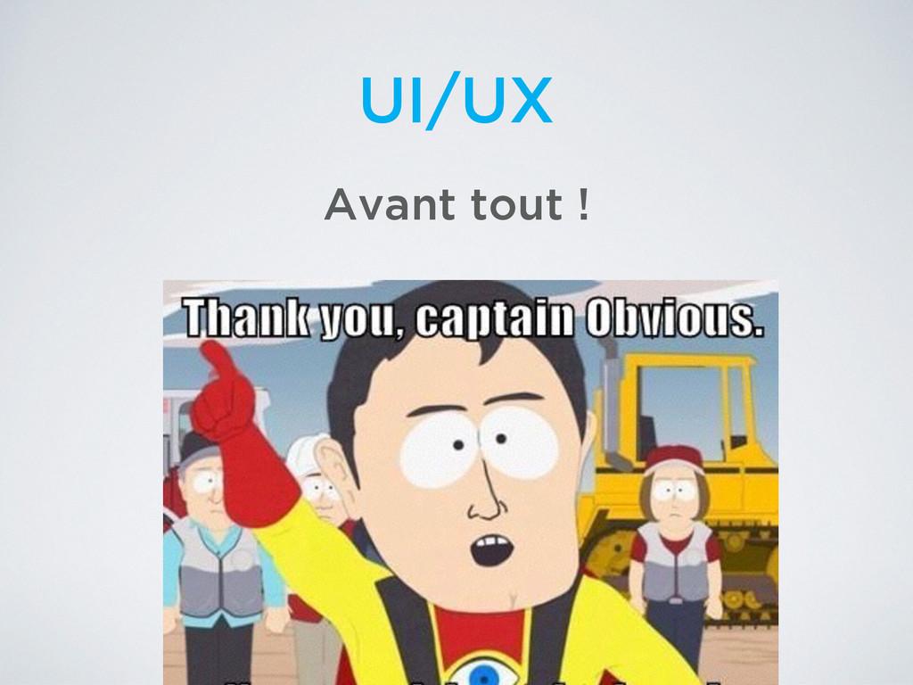 UI/UX Avant tout !