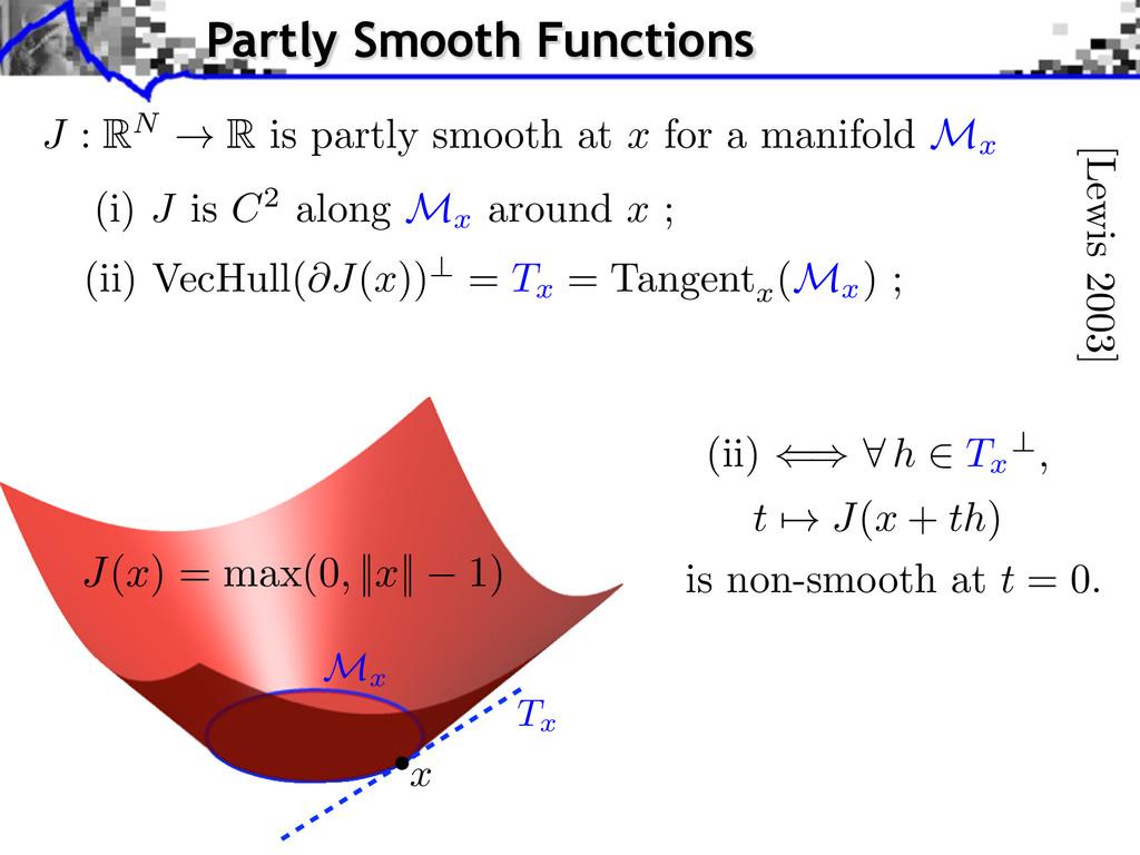 [Lewis 2003] (i) J is C 2 along M x around x ; ...