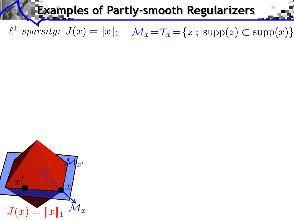 x M x Examples of Partly-smooth Regularizers J ...