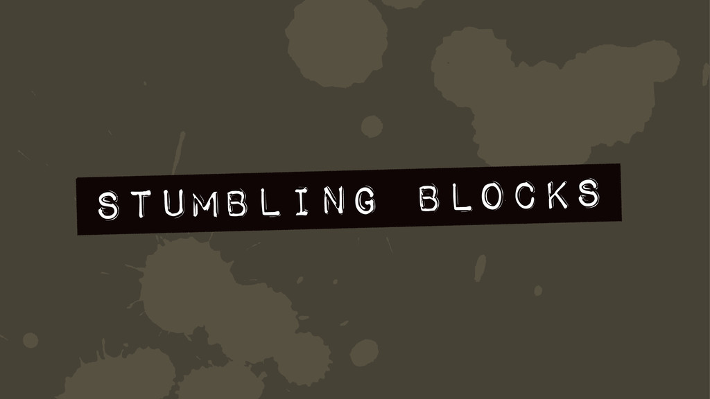 f Stumbling Blocks