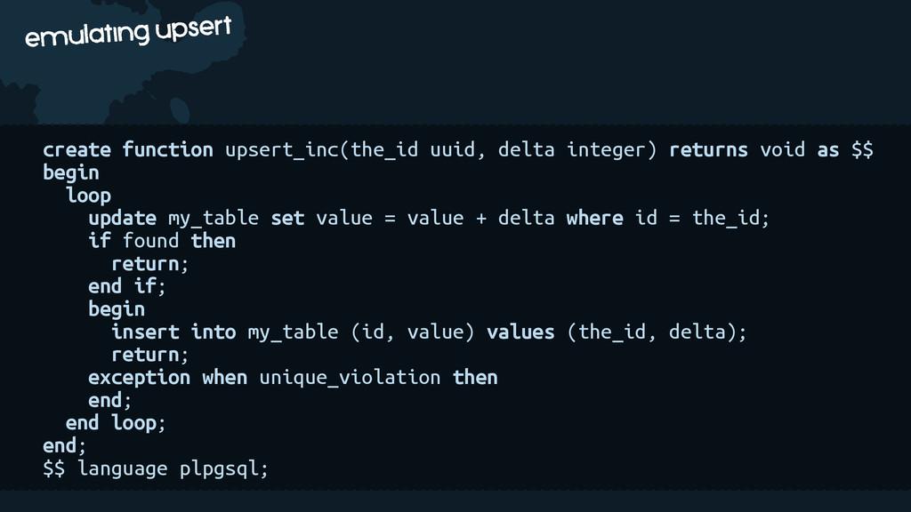 c emulating upsert create function upsert_inc(t...