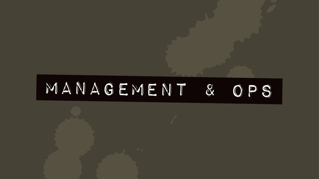 [ Management & OPs