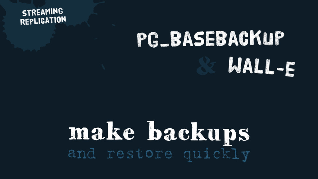 streaming replication make backups and restore ...