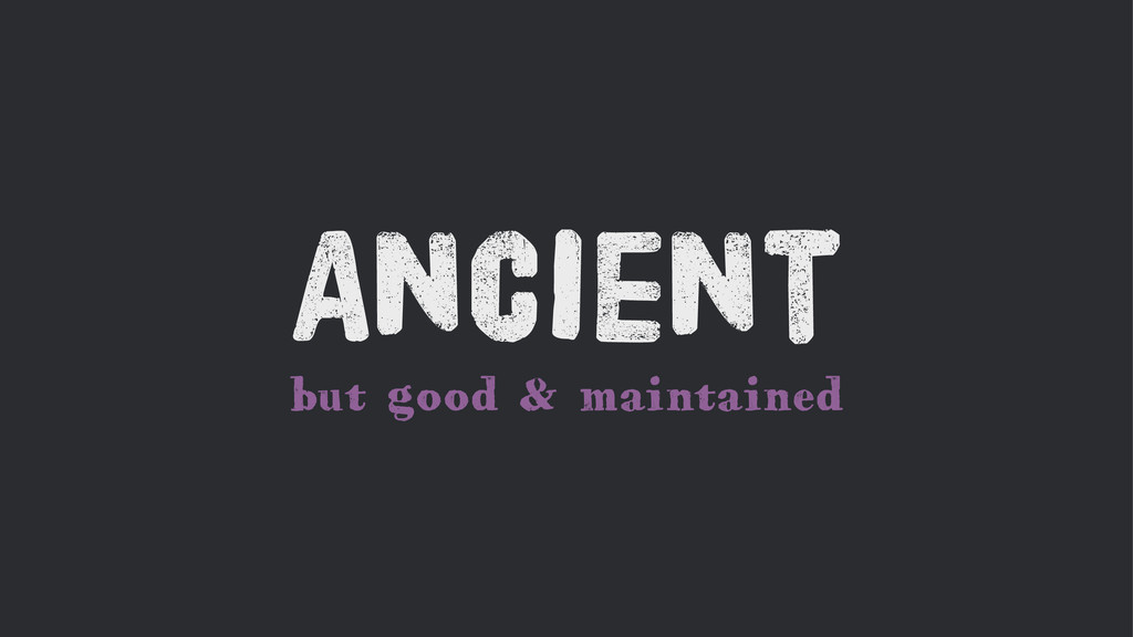but good & maintained Ancient