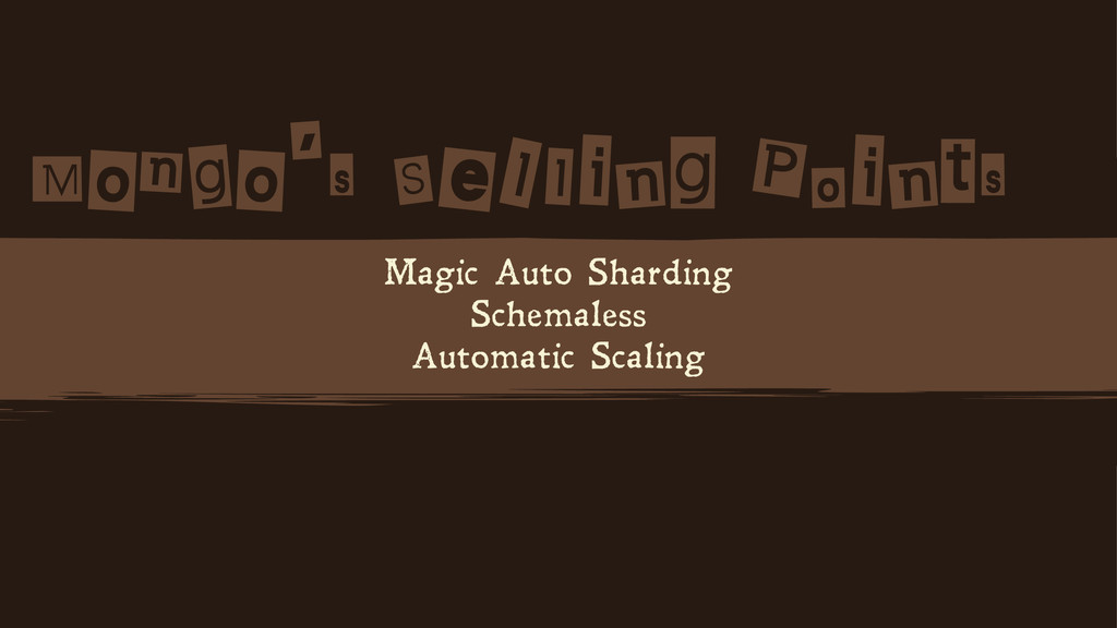 Magic Auto Sharding Schemaless Automatic Scalin...