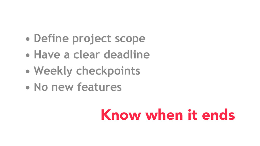 • Define project scope • Have a clear deadline ...