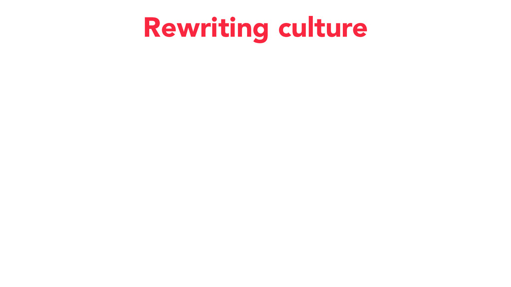 Rewriting culture
