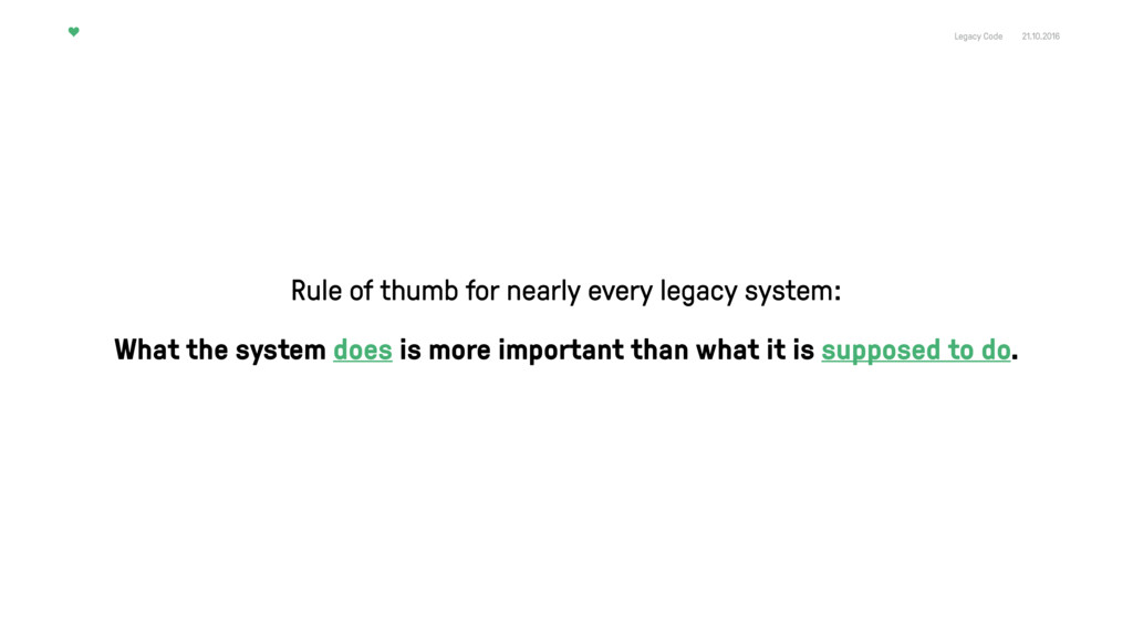 Legacy Code 21.10.2016 Rule of thumb for nearly...