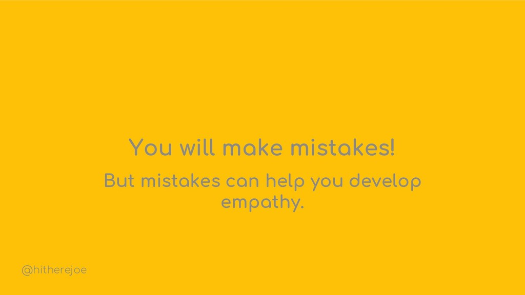 You will make mistakes! But mistakes can help y...