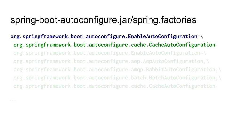 spring-boot-autoconfigure.jar/spring.factories ...