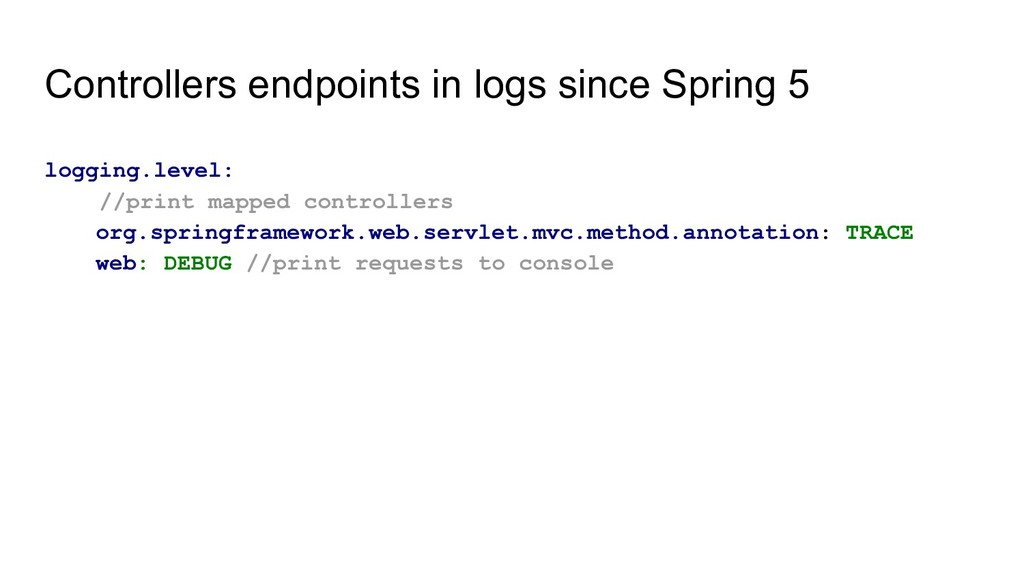 Controllers endpoints in logs since Spring 5 lo...