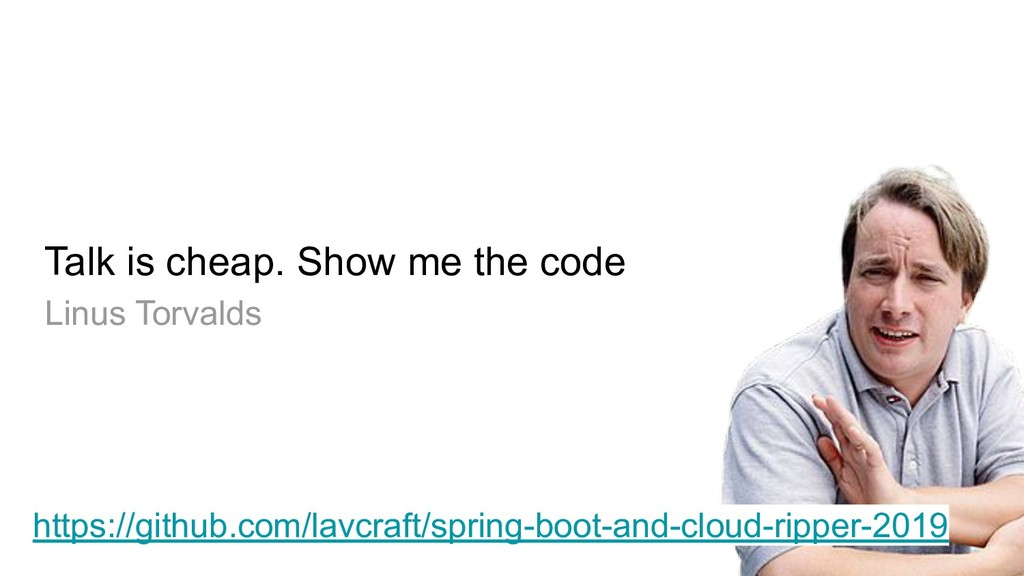 Talk is cheap. Show me the code Linus Torvalds ...