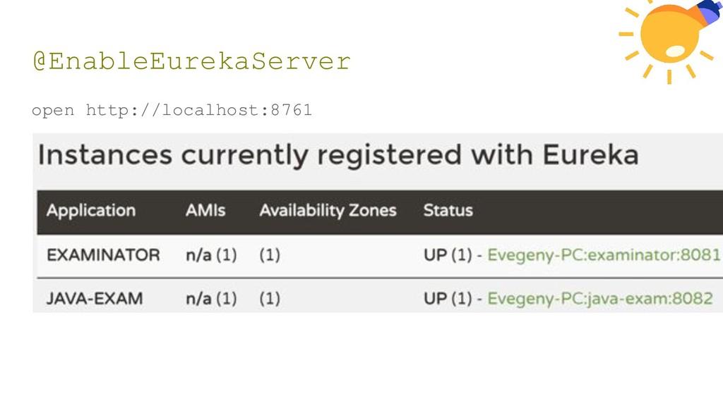 @EnableEurekaServer open http://localhost:8761